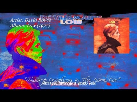 Always Crashing In The Same Car - David Bowie (1977) [Ryko Remastered Audio & 1080p HD Video]