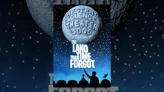 Mystery Science Theater 3000: The Land That Time Forgot