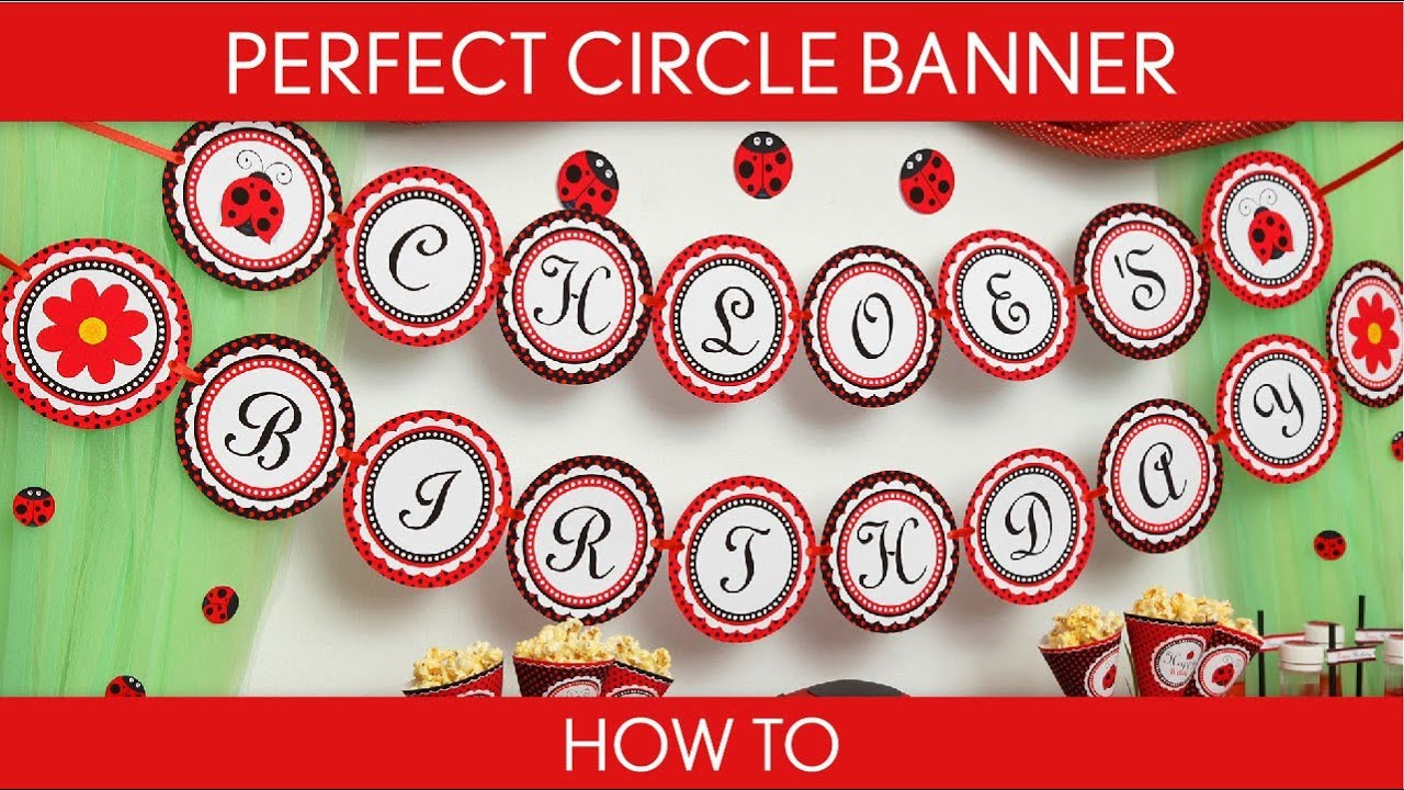 how to make: perfect circle banner birthday party  ladybug