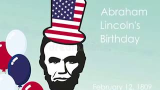 Lincoln's Birthday observed Feb 12, 2018 (Play & Zoom)