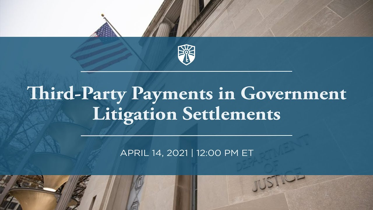 [Webinar] Third-Party Payments in Government Litigation Settlements