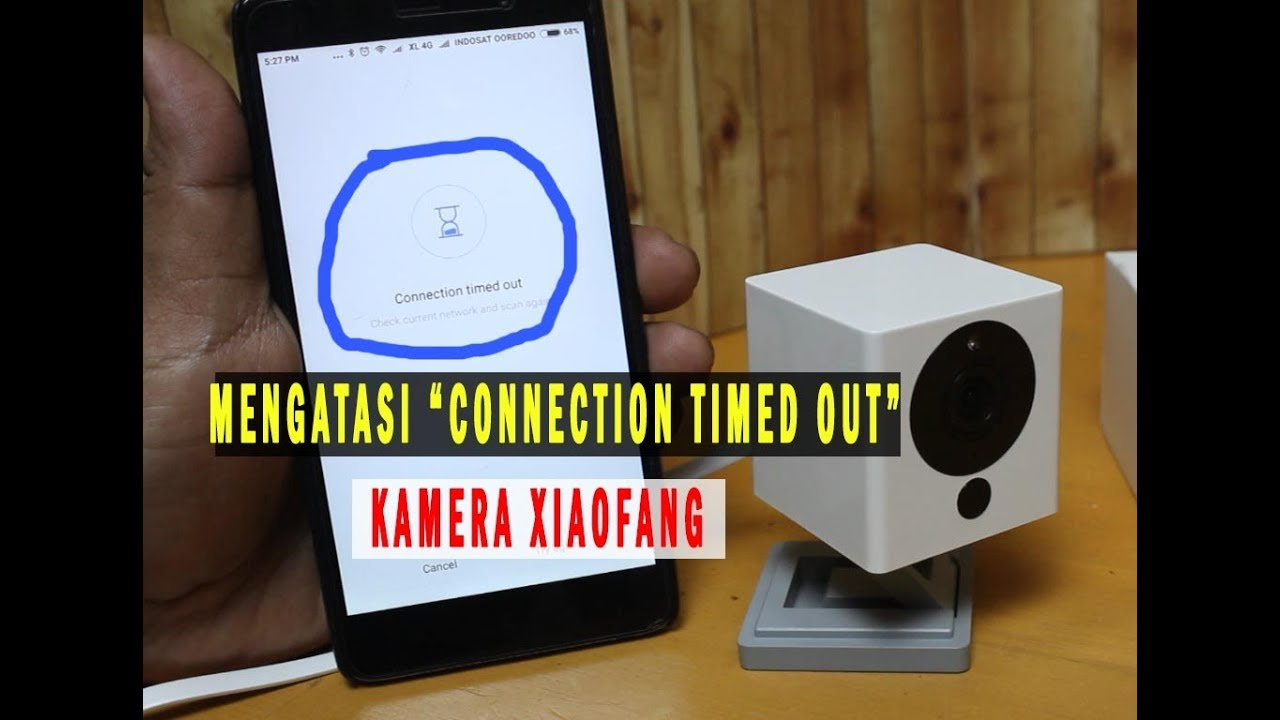 HOW TO SOLVE CONNECTION TIMEOUT XIAOFANG