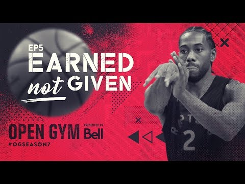 Open Gym presented by Bell S7E5 - Earned Not Given
