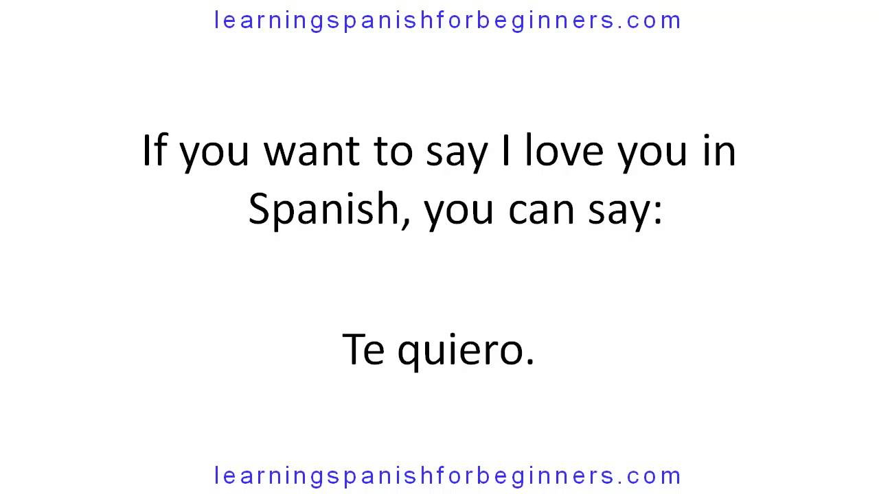 how do you say i love you in spanish - pronunciation - youtube