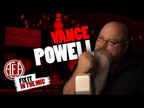 AEA Fix It In The Mic - Vance Powell pt. 1
