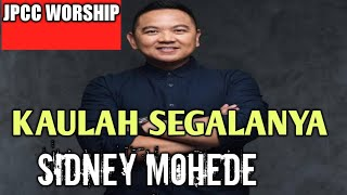 Download Kaulah Segalanya - JPCC Worship Sidney Mohede