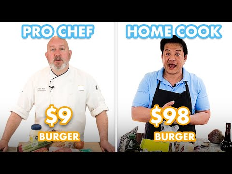 $98 vs $9 Burger: Pro Chef & Home Cook Swap Ingredients | Epicurious