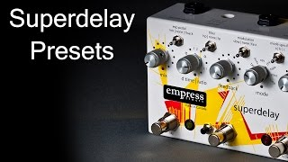 Empress Effects Superdelay - Presets