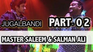 PART-02 | Master Saleem & Salman Ali (INDIAN IDOL) | JUGALBANDI