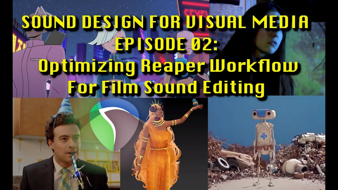 Sound Editing For Visual Media Ep02: Optimizing Your Workflow for Film