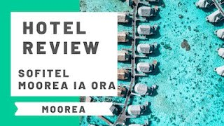 Hotel Review Sofitel Ia Ora Beach Resort Moorea French Polynesia
