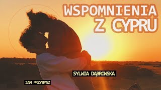 Wspomnienia z Cypru - SYLWIA PRZYBYSZ I JDABROWSKY *backstage*