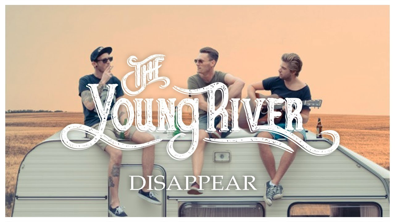 The Young River - Disappear