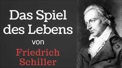Das Spiel des Lebens Hörbuch - Friedrich Schiller