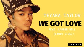 Teyana Taylor - We Got Love (feat. Lauryn Hill)(Lyric Video)