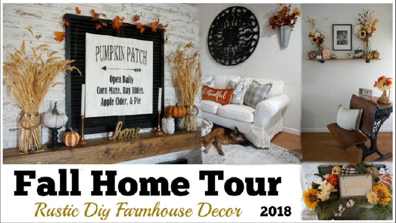 Fall Home Tour 2018 Diy Rustic Farmhouse Decor Momma From Scratch Youtube