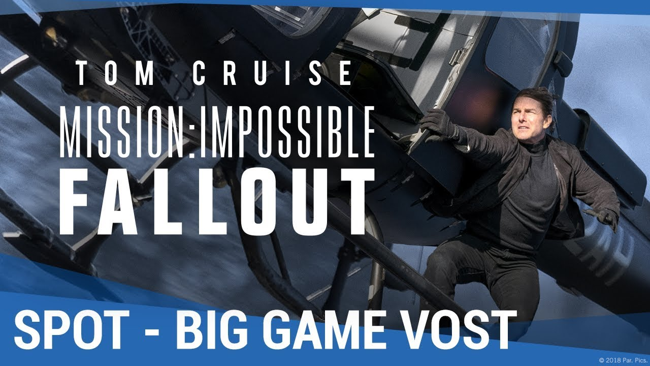 MISSION : IMPOSSIBLE - FALLOUT - Big Game VOST [maintenant en vidéo]