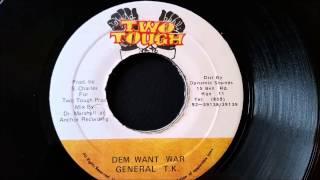 """General TK - Dem Want War - Two Tough 7"""" w/ Version"""