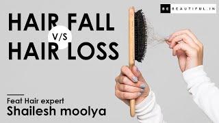 Hair Loss v/s Hair Fall | Causes & Symptoms Of Hair Loss & Hair Fall By Hair Expert | Be Beautiful