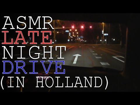 ASMR   LATE NIGHT DRIVE IN HOLLAND (BINAURAL   SLEEP AID)
