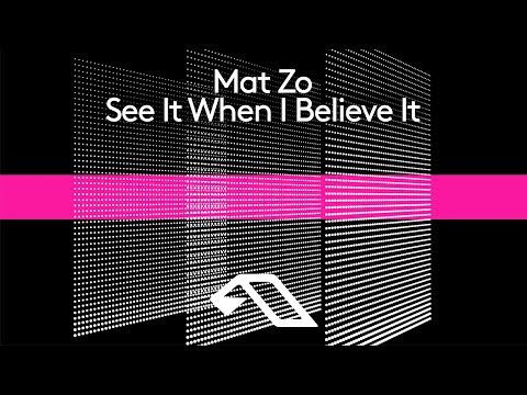 Mat Zo - See It When I Believe It