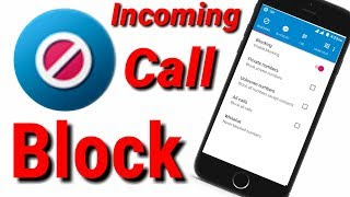 Call Blocker,How To Block Calls On Android | Block All Incoming Calls,Incoming Call Block Kaise Kare
