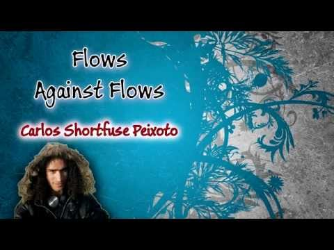 [Rap] Carlos Shortfuse Peixoto - Flows against Flows Lyrics