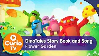 Flower Garden   DinoTales Story Book and Song   Kindergarten Preschool Video [Play Curio TV]