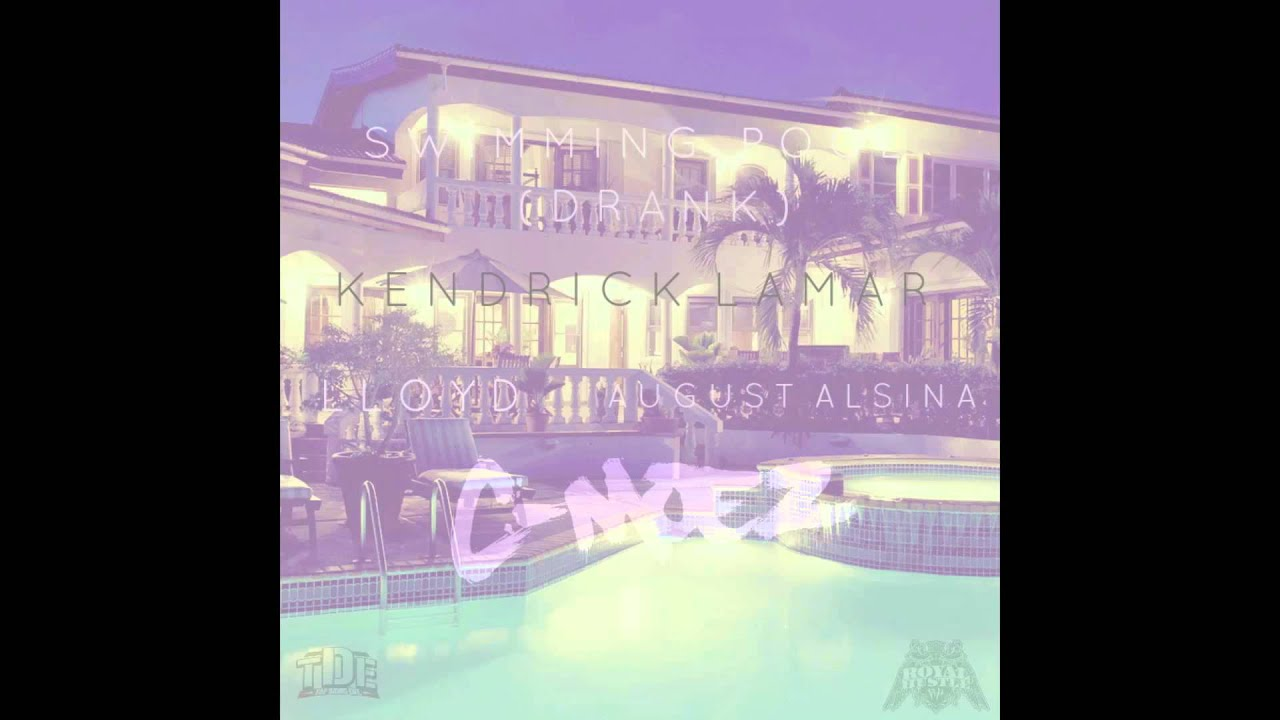 Kendrick lamar ft lloyd august alsina c moez swimming - Download kendrick lamar swimming pools ...