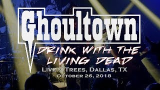 Ghoultown - Drink with the Living Dead (Live @ Trees, Dallas, TX 10-26-18)