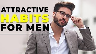 10 Easy Habits That Make Men MORE ATTRACTIVE | Alex Costa