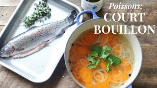 Court Bouillon: How to make and use it with Fish | French culinary technique (beginner level)