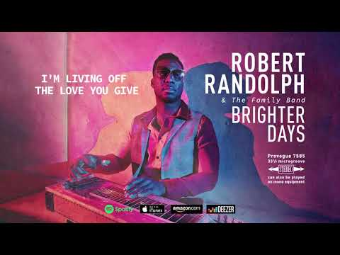 Robert Randolph and the Family Band - I'm Living Off the Love You Give (Brighter Days) 2019 Mp3