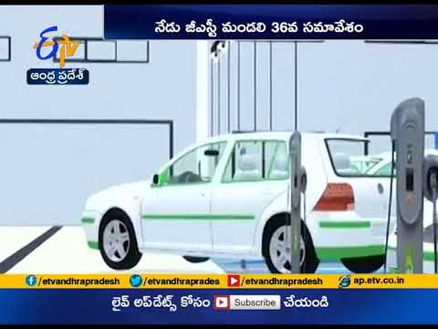 GST Meet Today | to Consider Cut in Tax Rate | on Electronic Vehicles