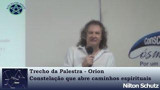 Nilton Schutz - Orion - Constelação que abre caminhos espirituais