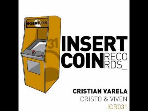 Cristian Varela - Cristo & Viven (Original Mix) Insert Coin Records