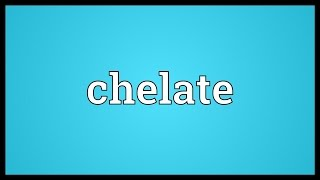 Chelate Meaning
