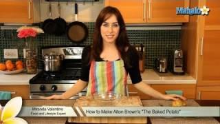 "How To Make Alton Brown's ""the Baked Potato"""