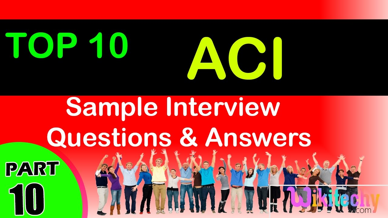 Aci top most important interview questions and answers youtube aci top most important interview questions and answers yadclub Image collections