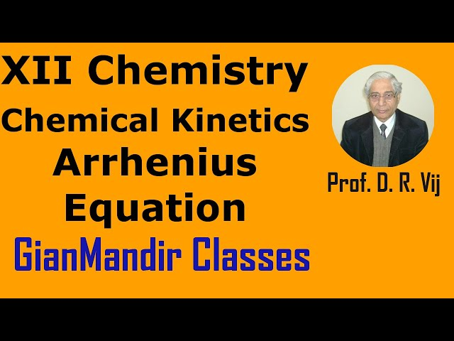 XII Chemistry | Chemical Kinetics | Arrhenius Equation by Gourav Sir