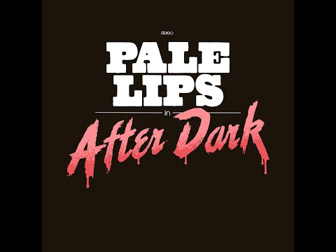 Pale Lips After Dark Album Trailer Mp3