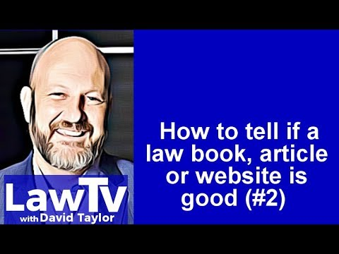 How to tell if a law book, article or website is good. Part 2