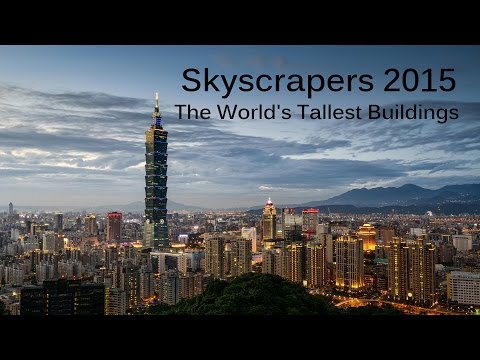 Skyscrapers 2015 - The World's Tallest Buildings (HD)