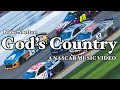 God's Country-A NASCAR Music Video-Blake Shelton