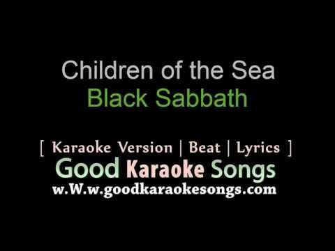 Children Of The Sea -  Black Sabbath (Lyrics Karaoke) [ Goodkaraokesongs.com ]