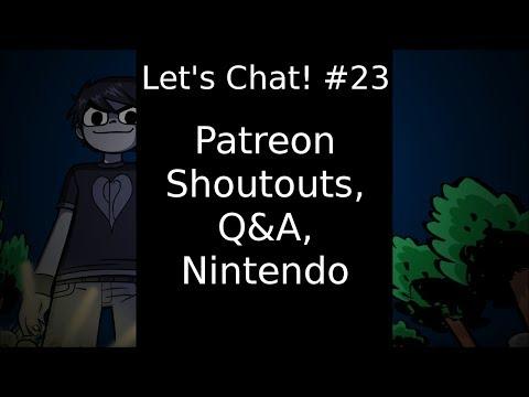 Let's Chat #23 Patreon Shoutouts, Q&A, Nintendo
