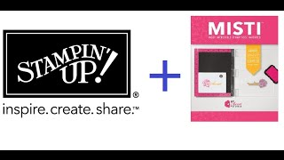 Stampin' Up! And MISTI - How To Prepare Your Stamps