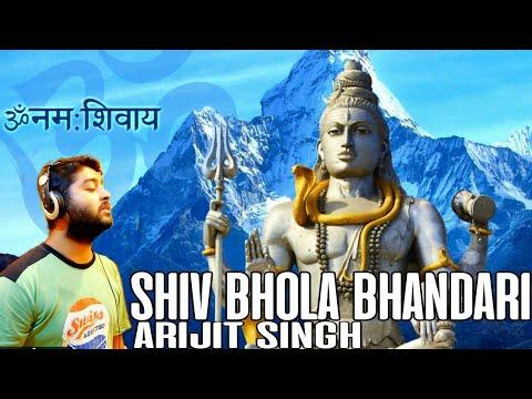 shiv bhola bhandari by Arijit singh