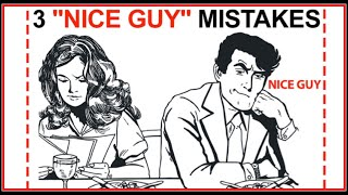 "Avoid These 3 ""Attraction Mistakes"" 99.9% of 'Nice Guys' Make"