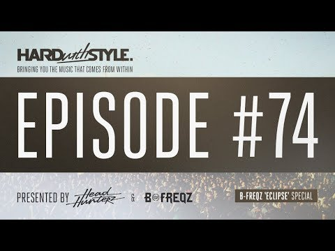 HARD with STYLE Episode 74 - B-Freqz 'Eclipse' Special | Presented by Headhunterz & B-Freqz